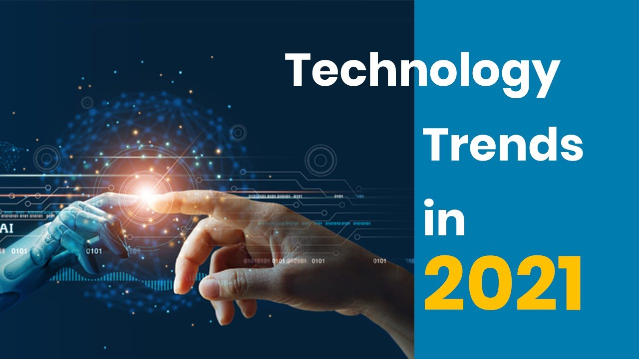 Ten technological trends that cannot be missed in 2021